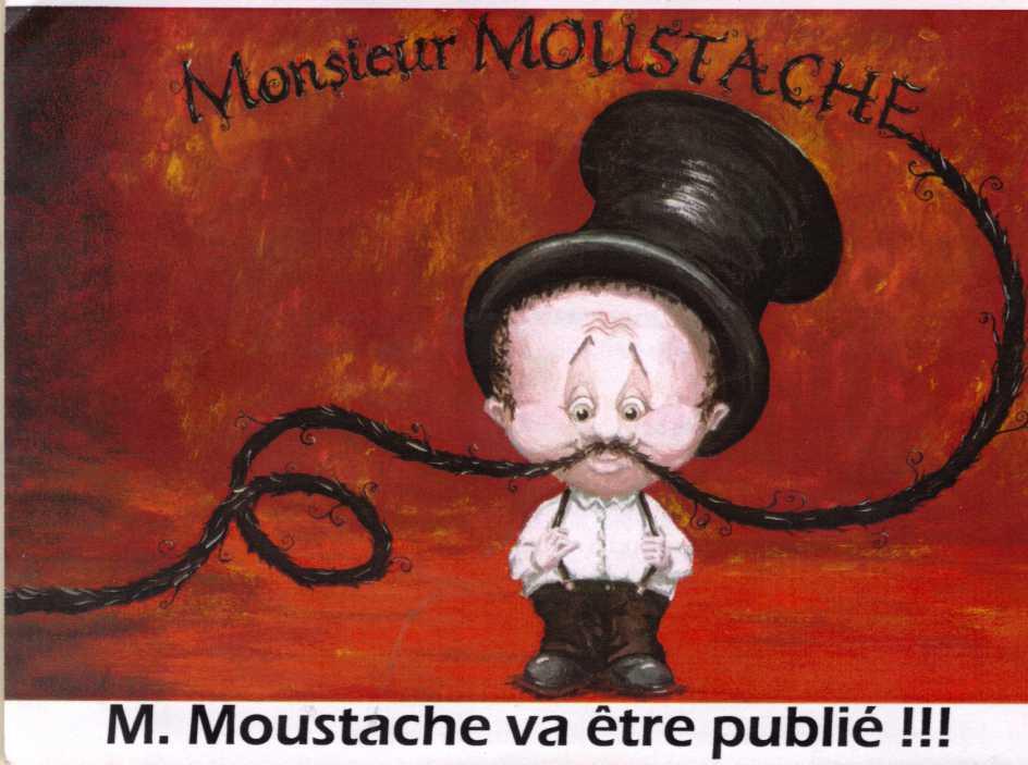 M. MOUSTACHE va être publié !!!