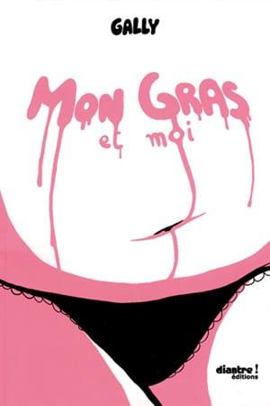 Ca dépasse et alors ? «Mon Gras et moi» une belle histoire d'amour avec son corps.
