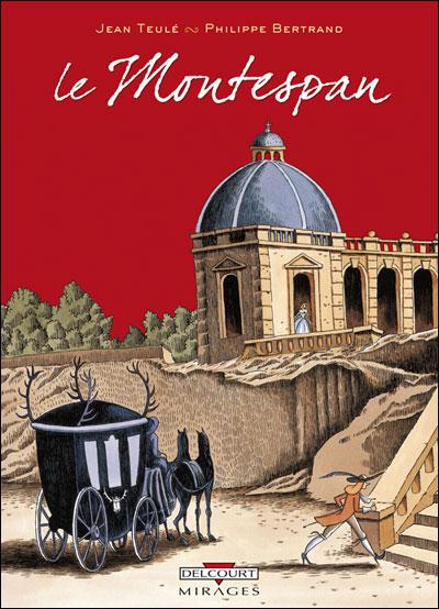 «Le Montespan» ou les aventures du cocu magnifique