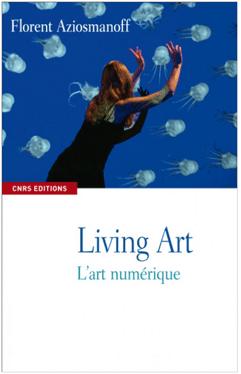 Living Art, ou quelques-uns des arts numériques