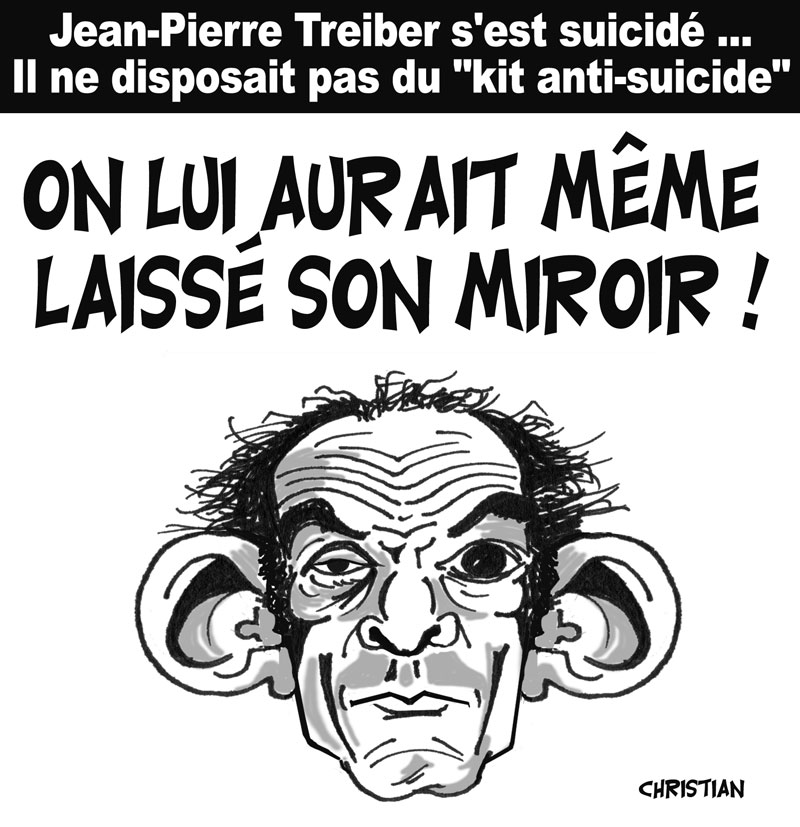 Pas de «KIT ANTI-SUICIDE» pour Jean-Pierre TREIBER …