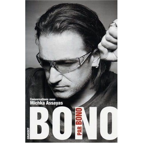 Bono par Bono : Conversation  entre l'artiste et Michka Assayas