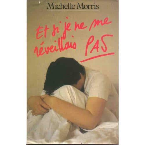 «Et si je ne me réveillais pas» de Michelle Morris
