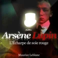 Le gentleman cambrioleur.de Maurice Leblanc : Arsène Lupin