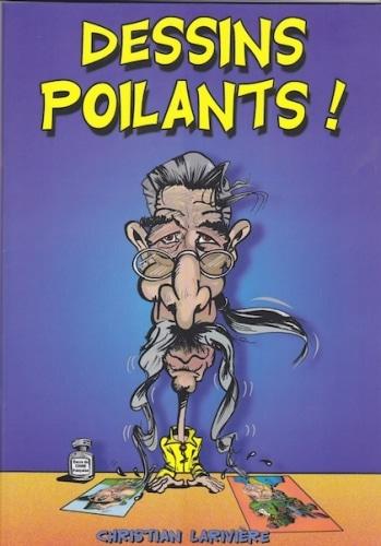 Humour : Les «DESSINS POILANTS» de  CHRISTIAN LARIVIERE !