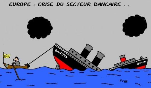 EUROPE :  CRISE  DU  SYSTÈME  BANCAIRE