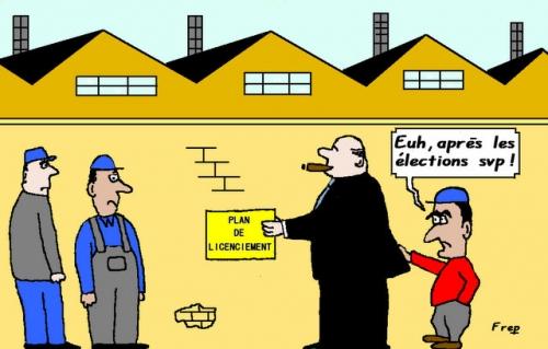 Licenciements :  c'est après  les élections qu'on va  déguster  !
