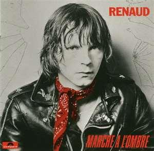 Renaud : « Marche à l'ombre »