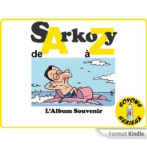 Sarkozy de A à Z – L'album souvenir