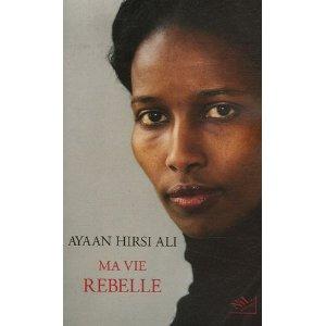 Ayaan Hirsi Ali – Ma vie rebelle