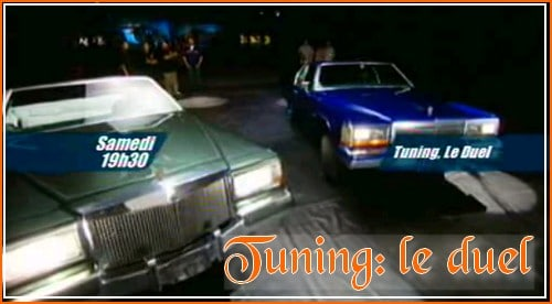 Tuning, le duel…