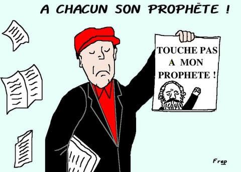 A  chacun  son  prophète  !