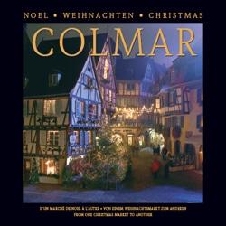 L'ambiance festive des marchés de Noël en Alsace.