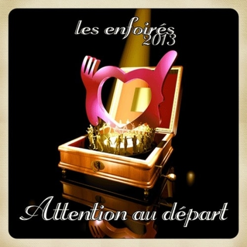 Les Enfoirés 2013 : Attention au départ