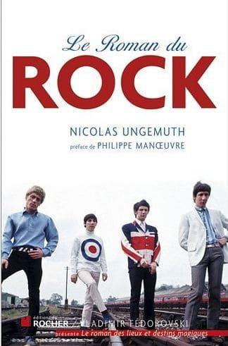 « Le roman du rock » de Nicolas Ungemuth.