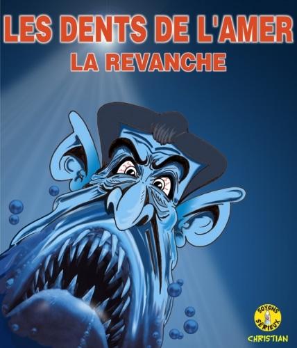 Les DENTS DE L'AMER ….
