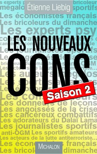 Liebig mitraille les Nouveaux Cons (saison 2)