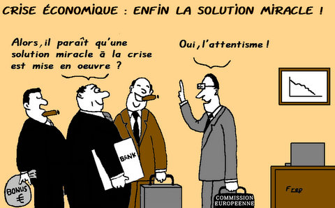 Crise  :  enfin  la  solution  miracle  !