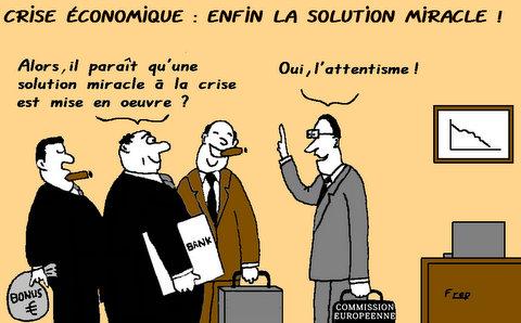 Crise  :  enfin  la  solution  miracle  !