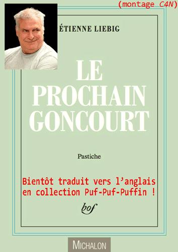 Liebig et alii : Le Prochain Goncourt… toujours !