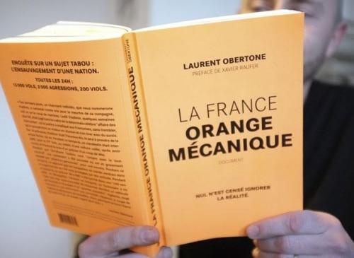 « La France orange mécanique » de Laurent Obertone.