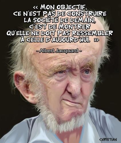 Au delà du géniticien, un «grand humaniste», Albert JACQUARD nous quitte .