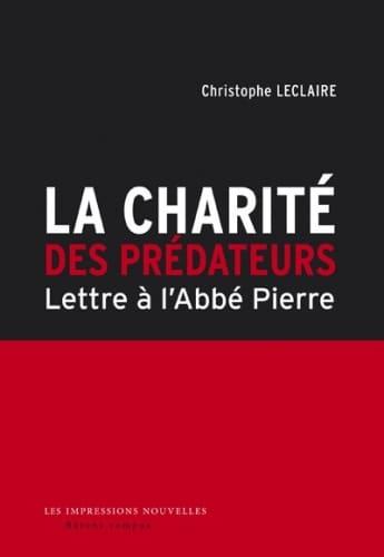 « LA CHARITÉ DES PRÉDATEURS » : OU LES DÉRIVES DE L'HUMANITAIRE !