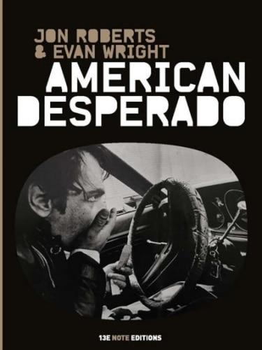 American Desperado, ou la prétendue sincère hypocrisie d'un franc salaud