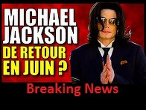 MICHAEL JACKSON, son retour est prévu en juin 2016 ?